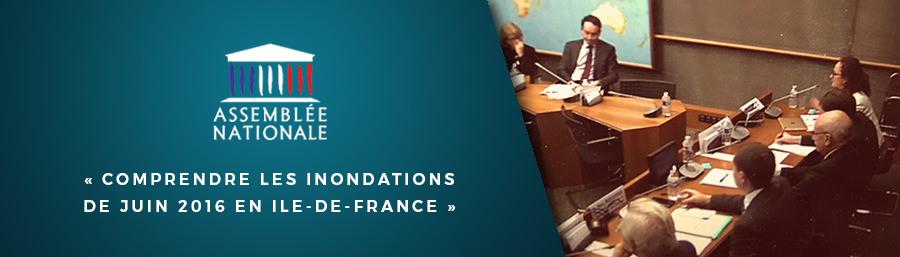 Table ronde devant la commission du développement durable sur le thème : « Comprendre les inondations de juin 2016 en Ile-de-France ».