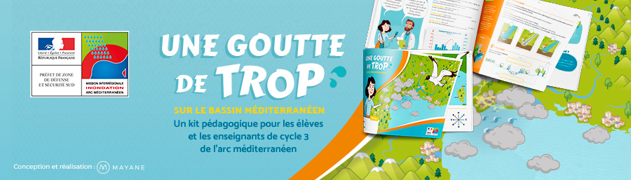 « Une goutte de trop sur le territoire méditerranéen », un kit pédagogique pour les élèves et les enseignants de cycle 3 de l'arc méditerranéen français.