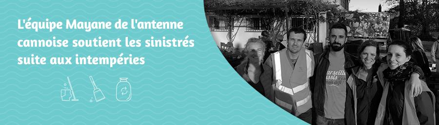 L'équipe Mayane de l'antenne cannoise soutient les sinistrés suite aux intempéries